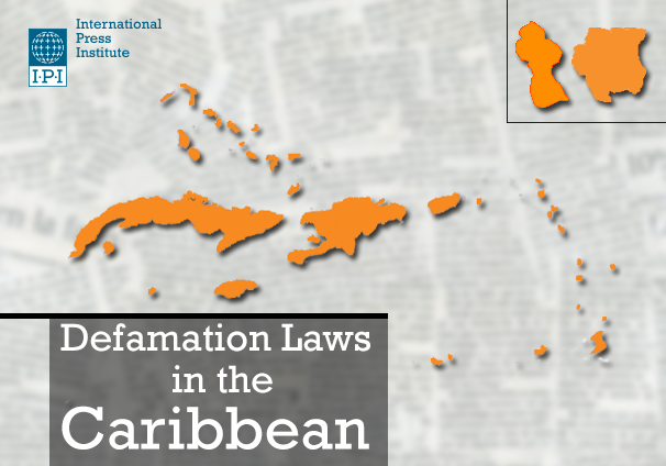 IPI adds Caribbean defamation laws to online database Campaign celebrate legal changes in 5 countries